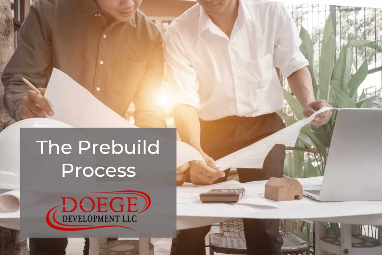 Doege Development Prebuilding Process